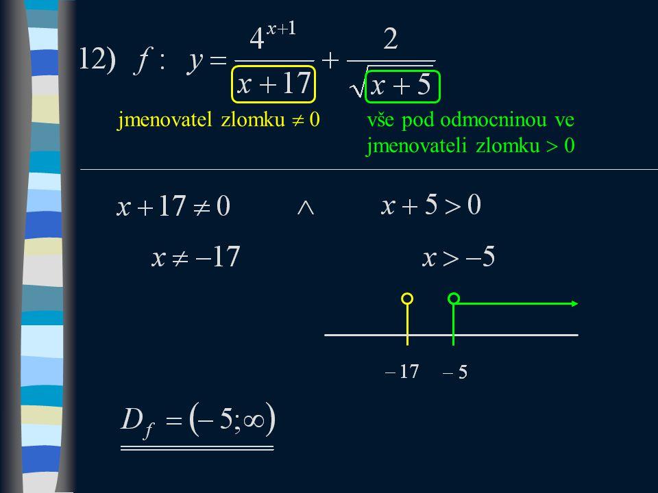 jmenovatel zlomku  0 vše pod odmocninou ve jmenovateli zlomku  0