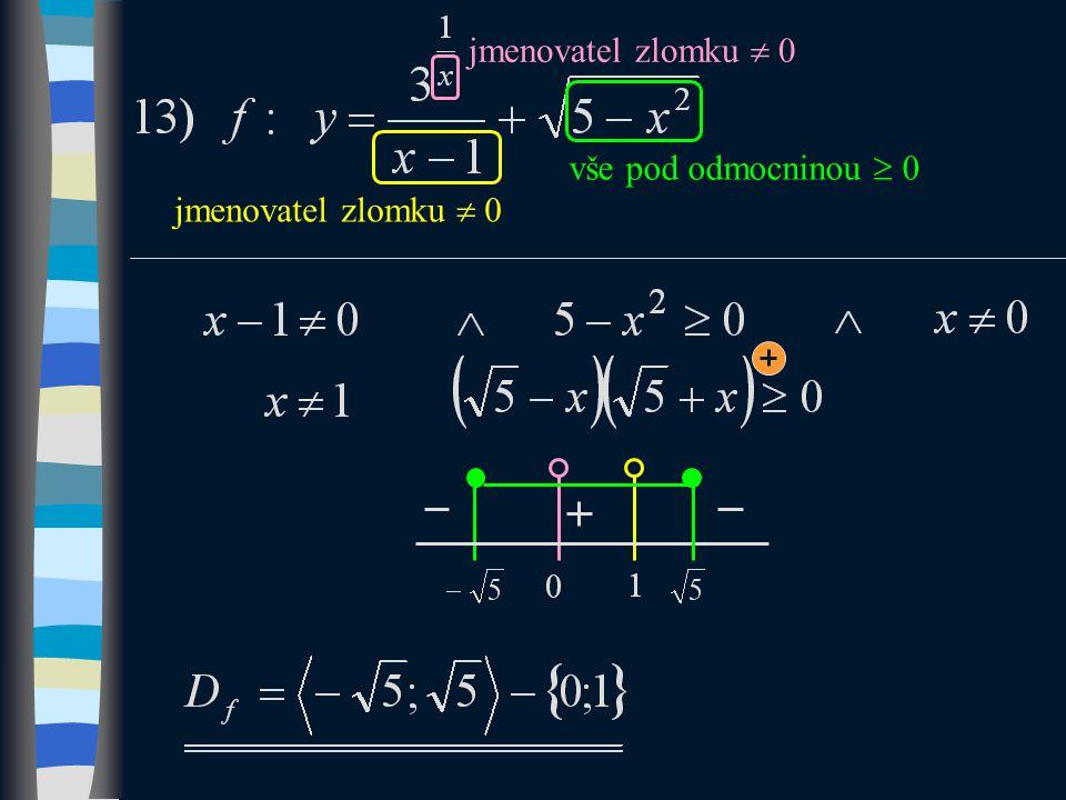jmenovatel zlomku  0 vše pod odmocninou  0 jmenovatel zlomku  0