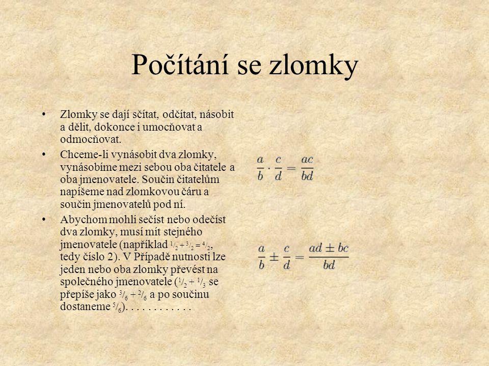 Jiné vyjádření zlomků V desetinném zápise se zlomky vyjadřují jako desetiny, setiny, tisíciny, nebo miliontiny (například 1/2 1/2 = 0,5).
