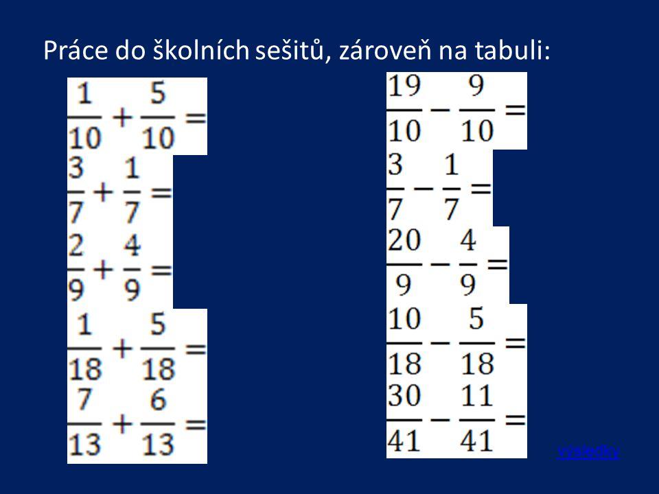Práce do školních sešitů, zároveň na tabuli: výsledky