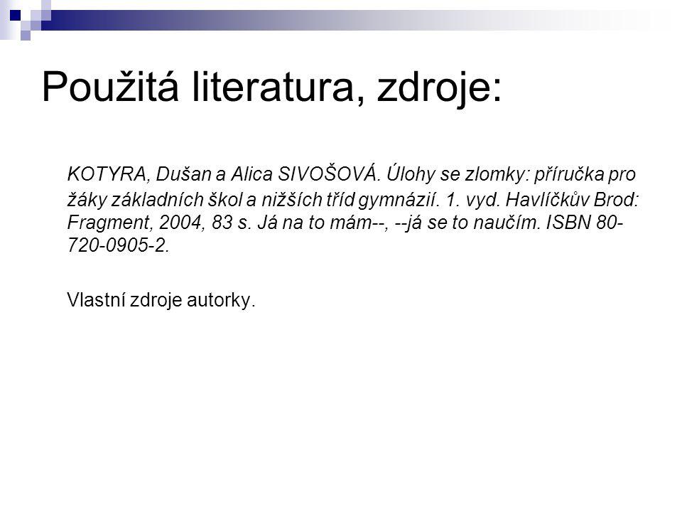 Použitá literatura, zdroje: KOTYRA, Dušan a Alica SIVOŠOVÁ.