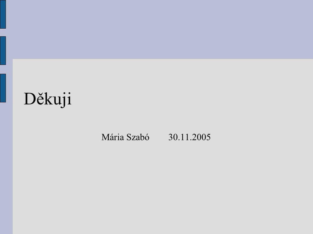 Děkuji Mária Szabó 30.11.2005