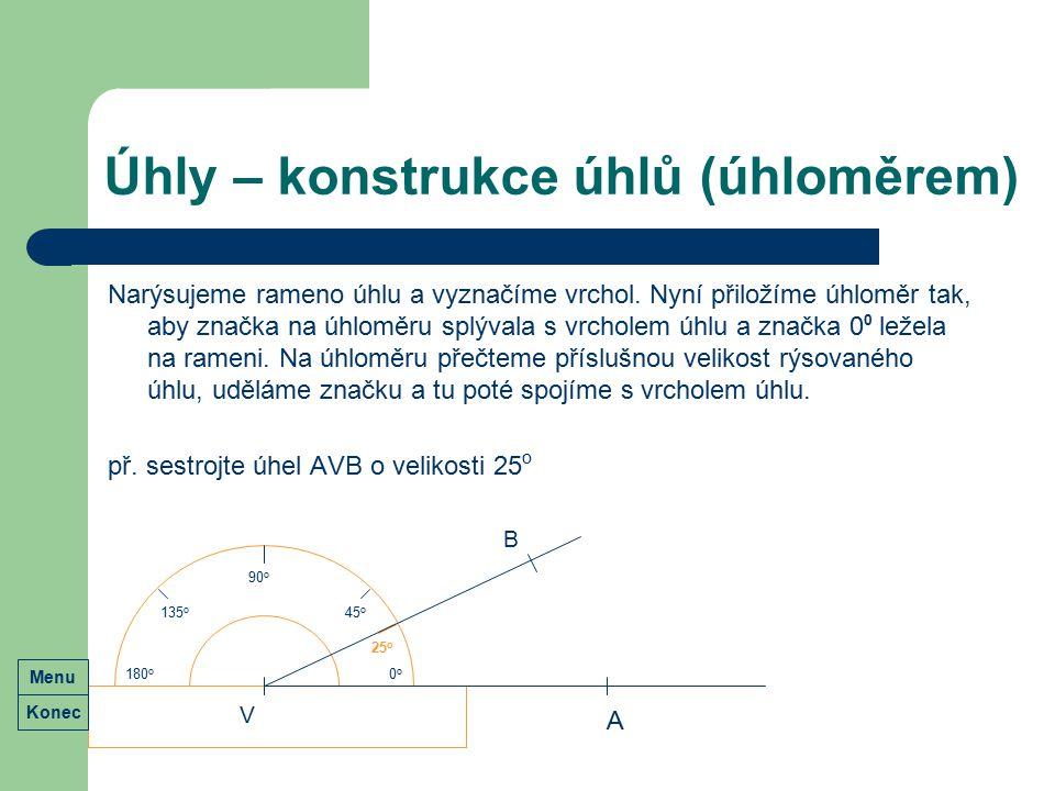 Úhly – konstrukce úhlů (úhloměrem) Narýsujeme rameno úhlu a vyznačíme vrchol. Nyní přiložíme úhloměr tak, aby značka na úhloměru splývala s vrcholem ú