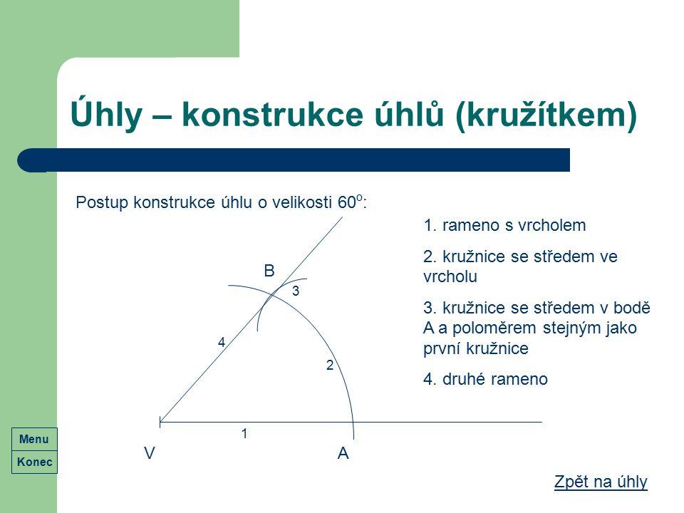 Úhly – konstrukce úhlů (kružítkem) Postup konstrukce úhlu o velikosti 60 o : Zpět na úhly 1. rameno s vrcholem 2. kružnice se středem ve vrcholu 3. kr