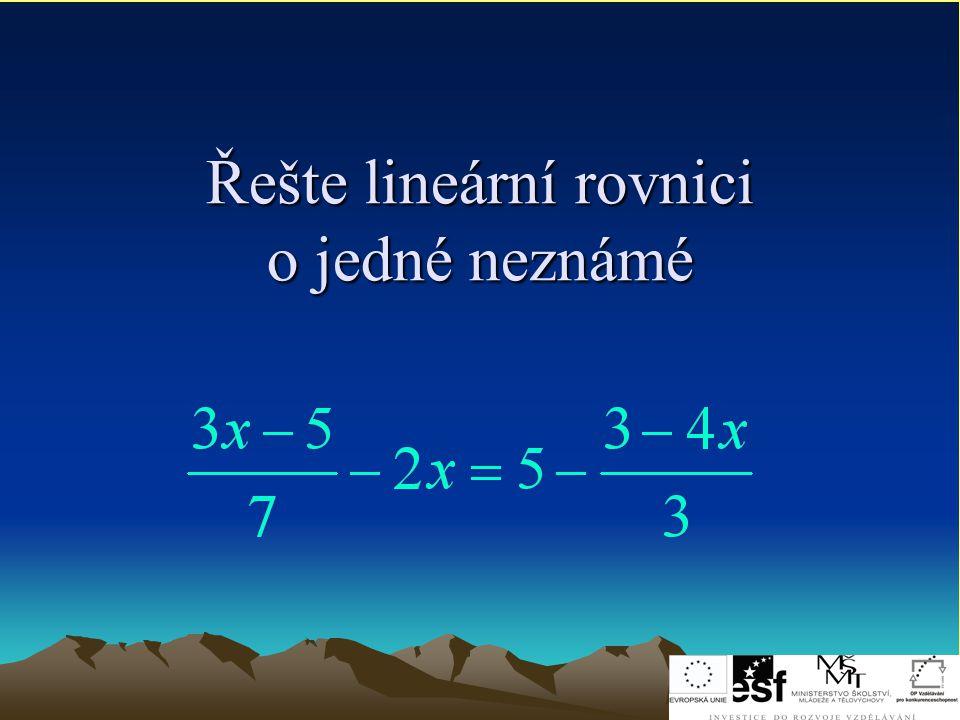 Řešení lineárních rovnic o jedné neznámé,, Tento projekt je spolufinancován Evropským sociálním fondem a státním rozpočtem České republiky. Autor: Mgr.