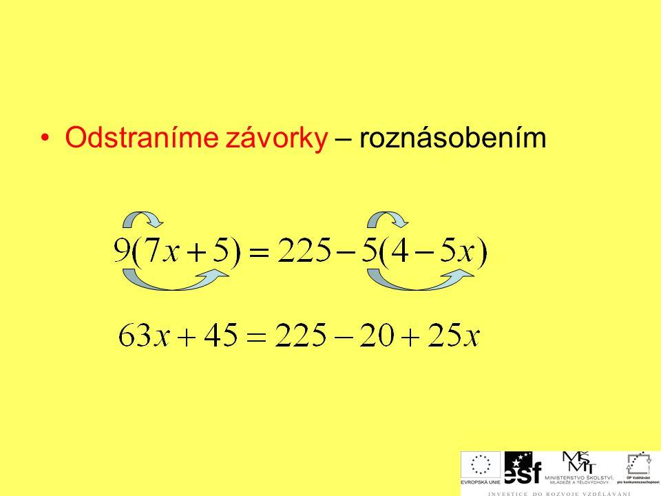 Jednoduchý manuál pro řešení rovnic (vzorový příklad) Odstraníme zlomky – vynásobením společným jmenovatelem /.45 9 1 5 1