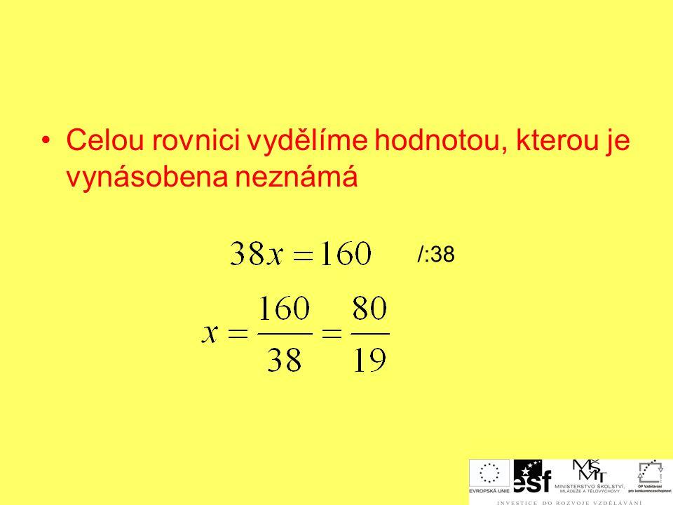 Celou rovnici vydělíme hodnotou, kterou je vynásobena neznámá /:38
