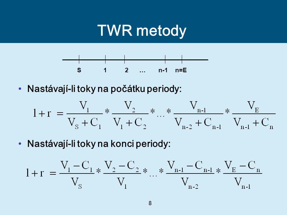 8 TWR metody Nastávají-li toky na počátku periody: Nastávají-li toky na konci periody: n-11S2n=E…