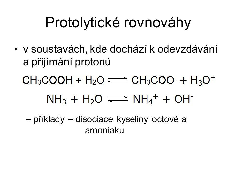 Protolytické rovnováhy v soustavách, kde dochází k odevzdávání a přijímání protonů –příklady – disociace kyseliny octové a amoniaku