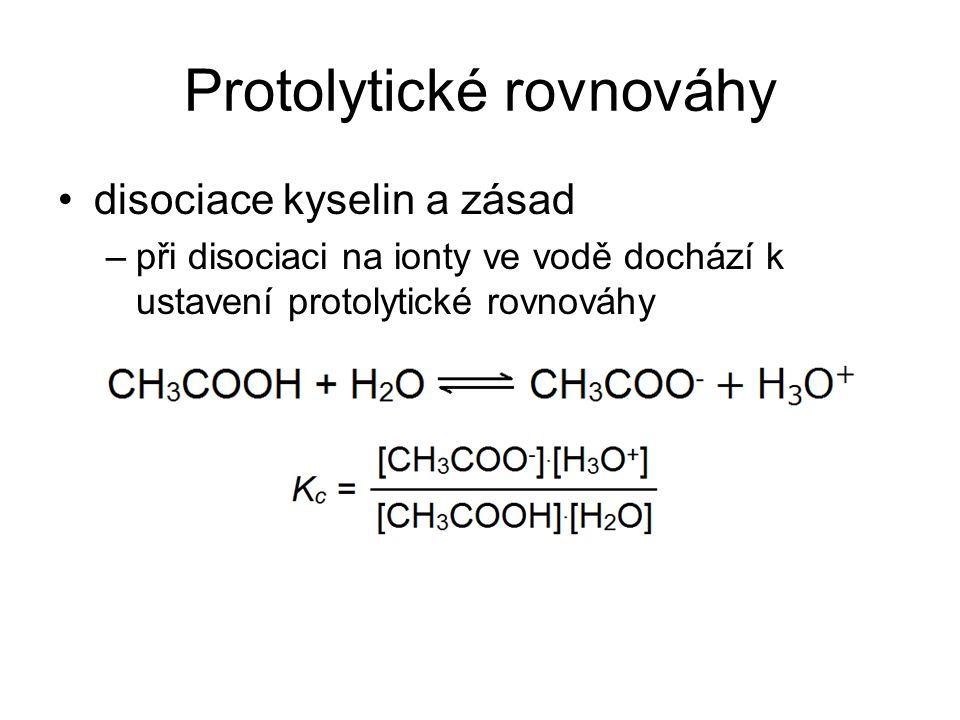 Protolytické rovnováhy disociace kyselin a zásad –při disociaci na ionty ve vodě dochází k ustavení protolytické rovnováhy