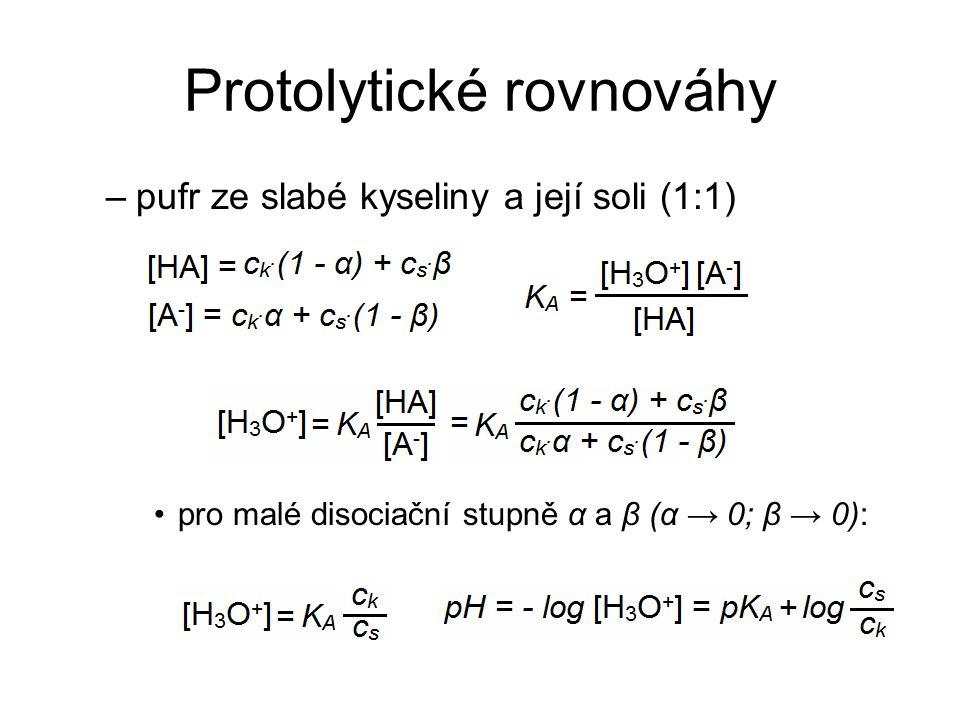 Protolytické rovnováhy –pufr ze slabé kyseliny a její soli (1:1) pro malé disociační stupně α a β (α → 0; β → 0):