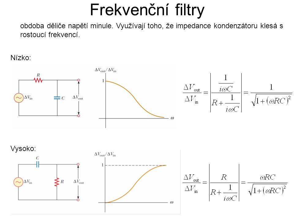 Frekvenční filtry obdoba děliče napětí minule. Využívají toho, že impedance kondenzátoru klesá s rostoucí frekvencí. Vysoko: Nízko: