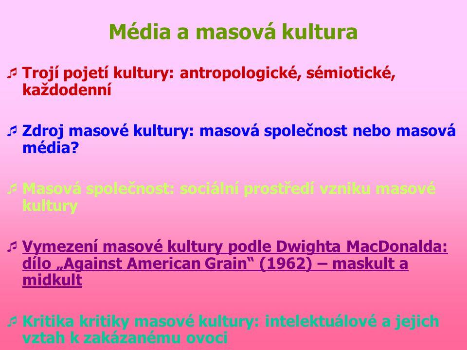 Masová společnost jako substrát MK  Masová společnost = synonymum pro moderní společnost (Geselleschaft x Gemainschaft)  Základní procesy modernizac
