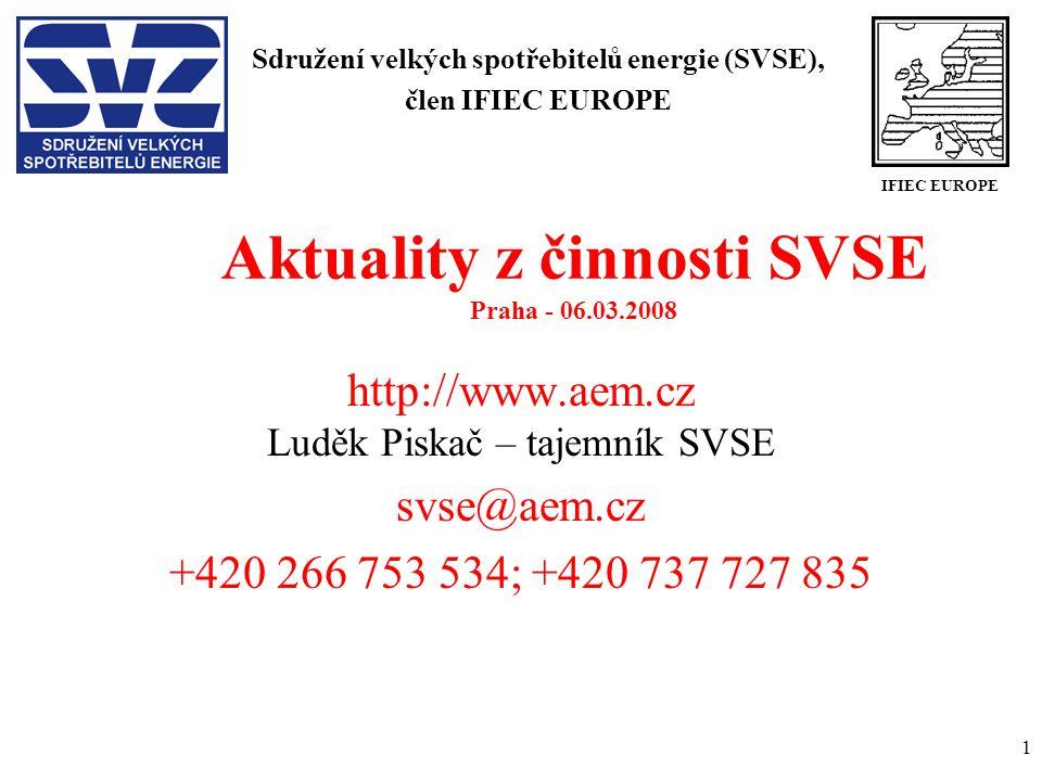 1 Aktuality z činnosti SVSE Praha - 06.03.2008 http://www.aem.cz Luděk Piskač – tajemník SVSE svse@aem.cz +420 266 753 534; +420 737 727 835 Sdružení