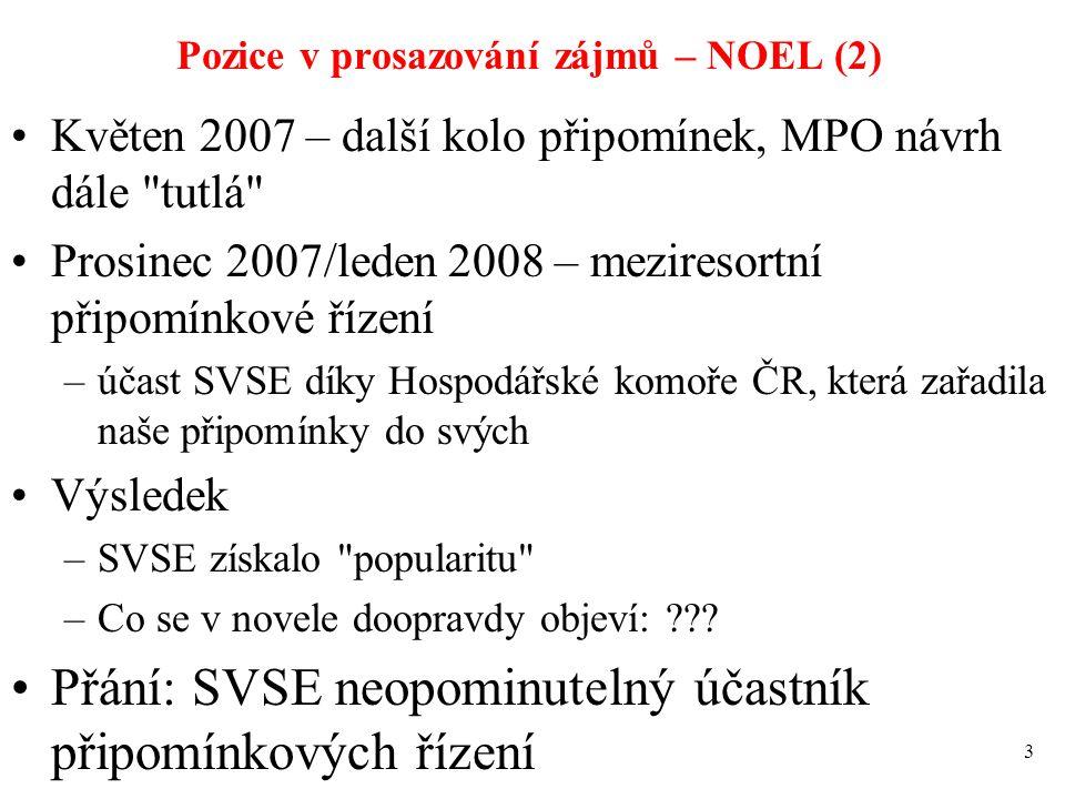 Pozice v prosazování zájmů – NOEL (2) Květen 2007 – další kolo připomínek, MPO návrh dále