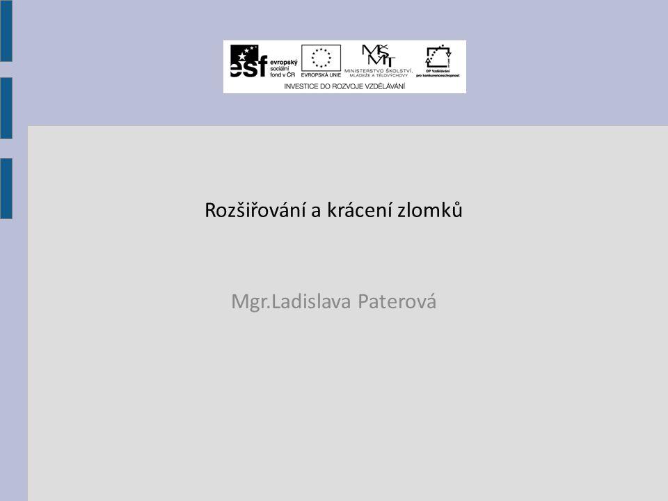 Rozšiřování a krácení zlomků Mgr.Ladislava Paterová