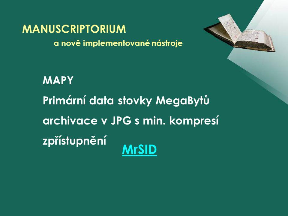 MAPY Primární data stovky MegaBytů archivace v JPG s min.