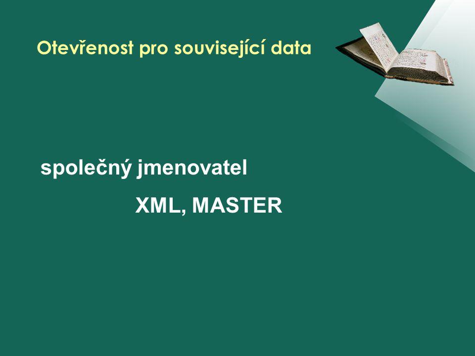 společný jmenovatel XML, MASTER Otevřenost pro související data