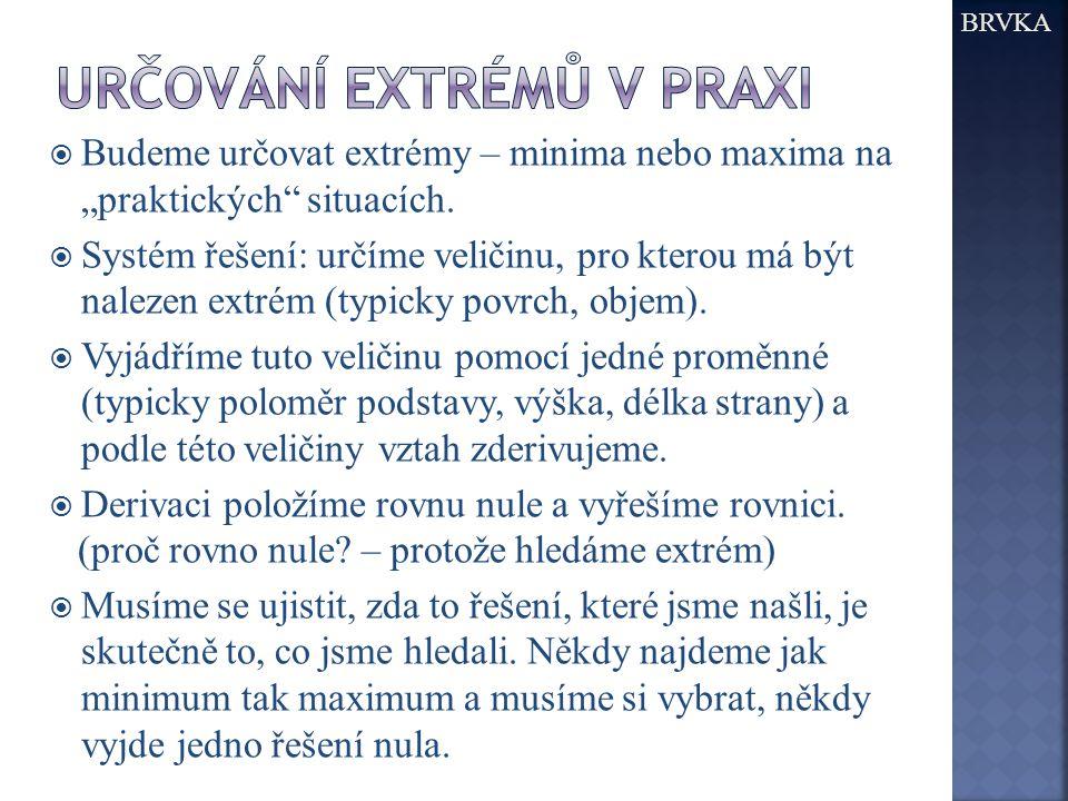 """ Budeme určovat extrémy – minima nebo maxima na """"praktických situacích."""