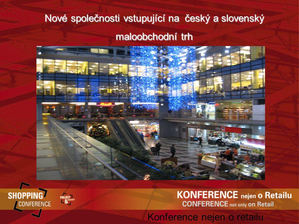 Nové společnosti vstupující na český a slovenský maloobchodní trh Konference nejen o retailu