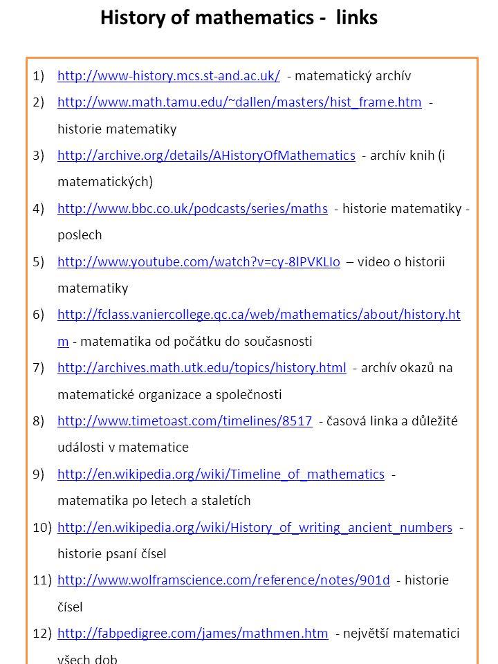 1)http://www-history.mcs.st-and.ac.uk/ - matematický archívhttp://www-history.mcs.st-and.ac.uk/ 2)http://www.math.tamu.edu/~dallen/masters/hist_frame.