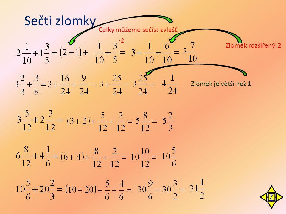 Odčítání zlomků se stejným jmenovatelem Zlomky se stejnými jmenovateli odčítáme tak, že odečteme jejich čitatele a jmenovatele opíšeme.