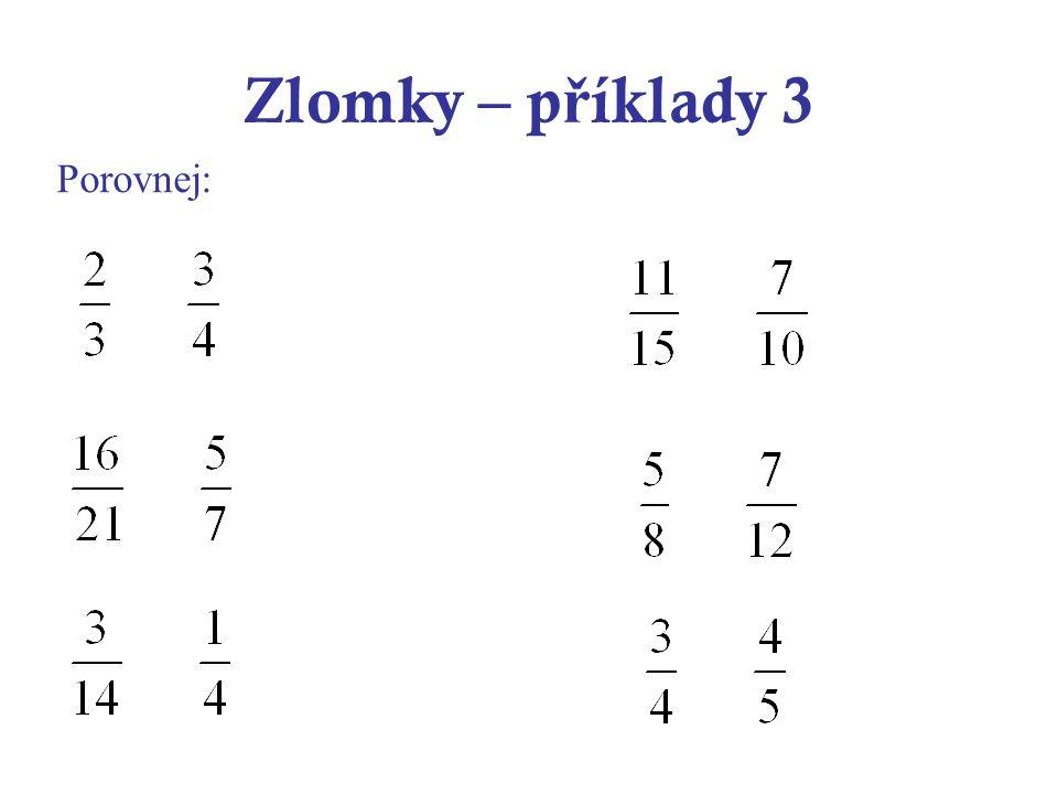 Zlomky – p ř íklady 3 Porovnej: