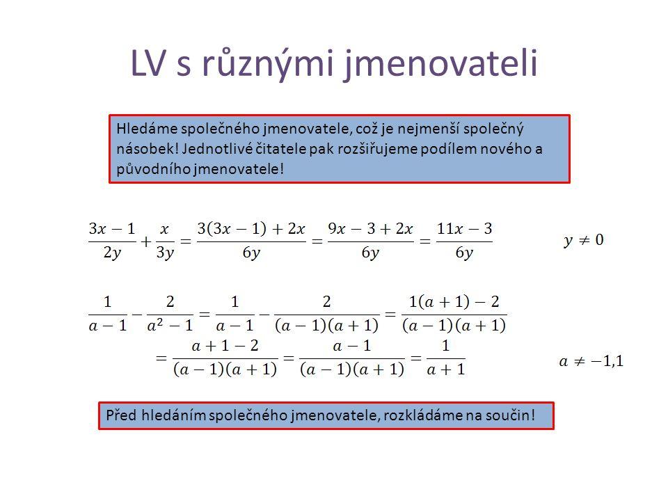 LV s různými jmenovateli Hledáme společného jmenovatele, což je nejmenší společný násobek.