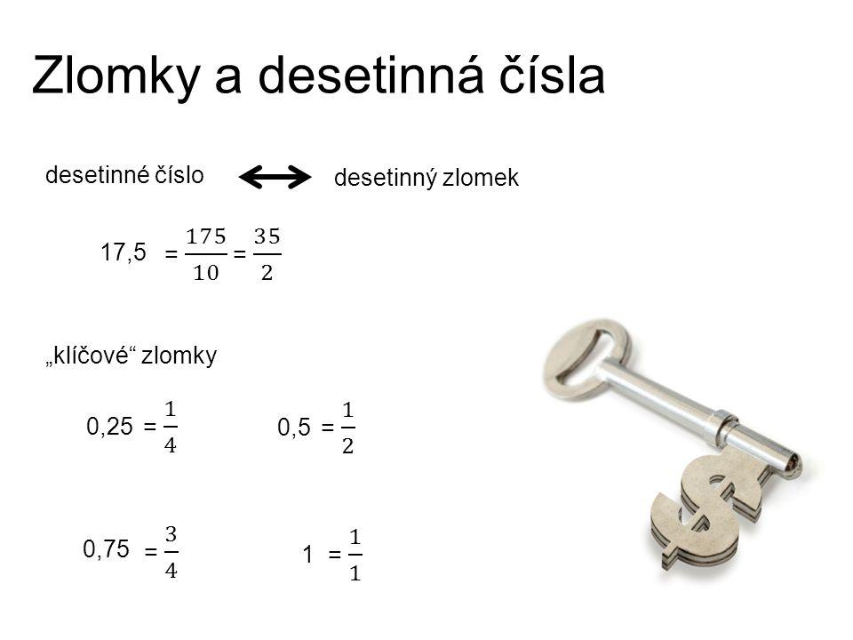 "Zlomky a desetinná čísla desetinný zlomek 0,25 17,5 0,75 desetinné číslo ""klíčové"" zlomky 0,5 1"