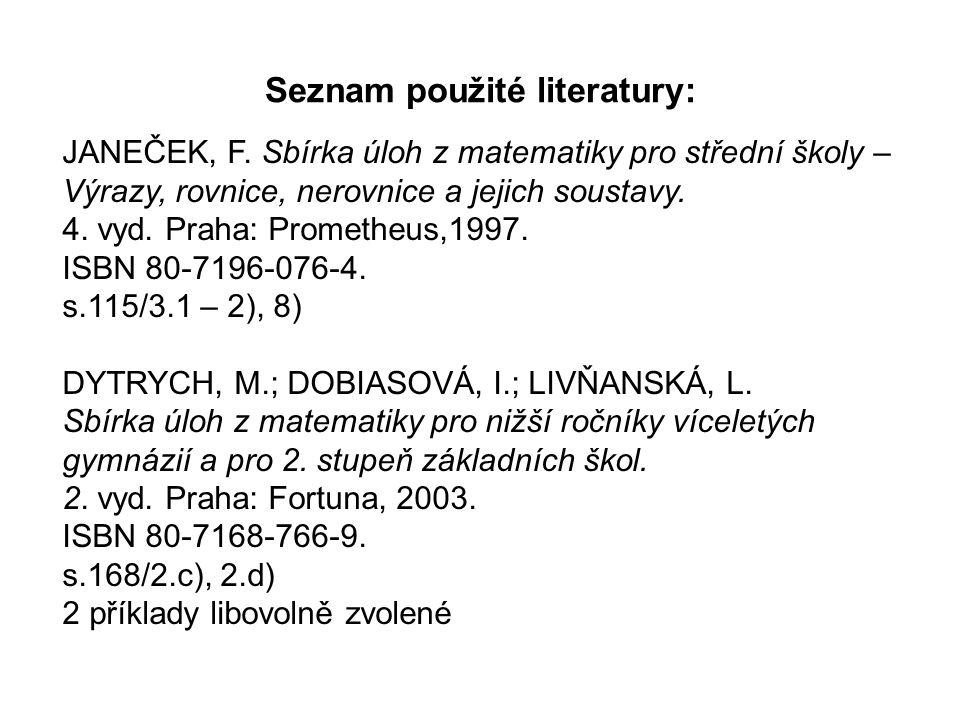 Seznam použité literatury: JANEČEK, F.