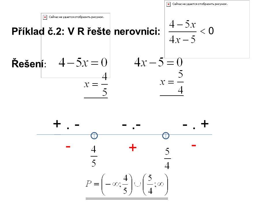 Příklad č.2: V R řešte nerovnici: Řešení : +. --.--. + - + - < 0