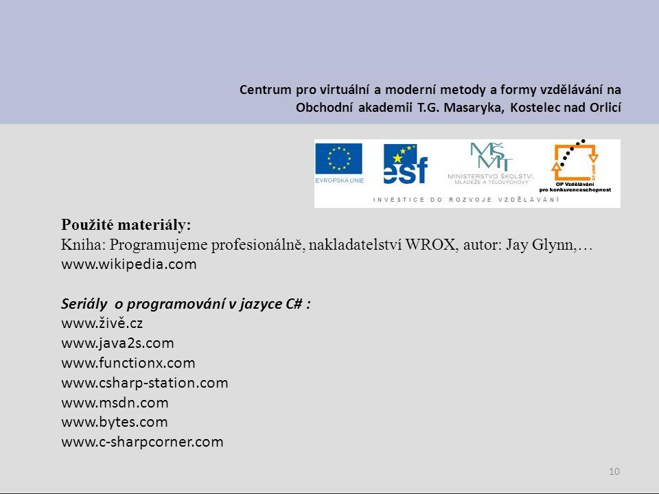 10 Centrum pro virtuální a moderní metody a formy vzdělávání na Obchodní akademii T.G. Masaryka, Kostelec nad Orlicí Použité materiály: Kniha: Program