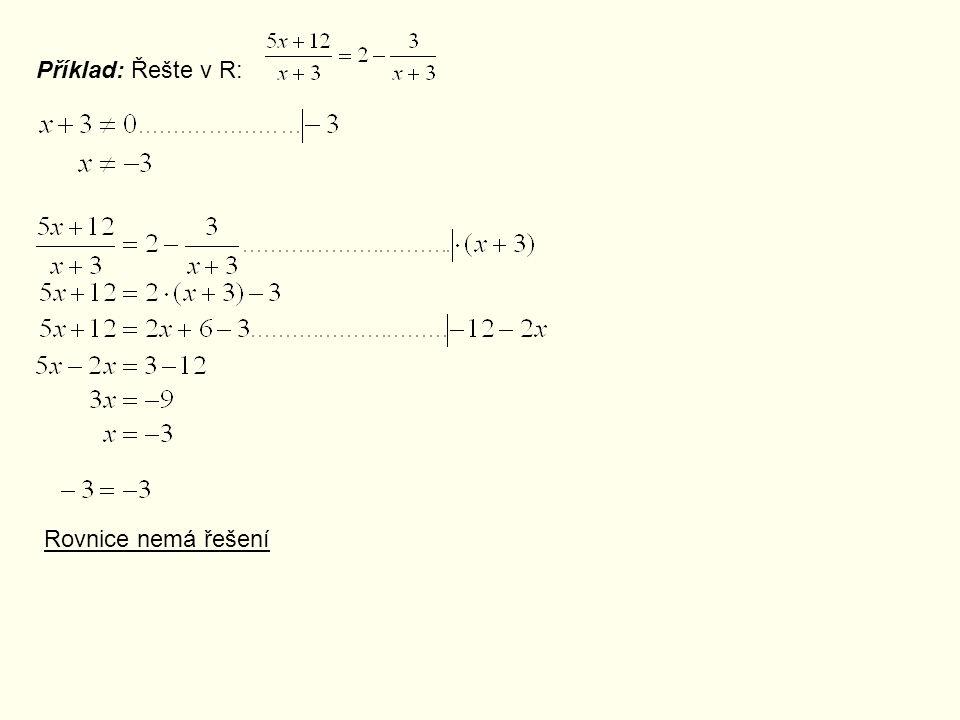 Příklad: Řešte v R: Rovnice nemá řešení