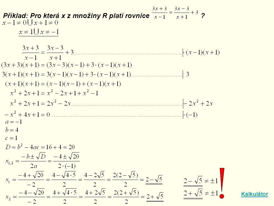 Příklad: Pro která x z množiny R platí rovnice Kalkulátor