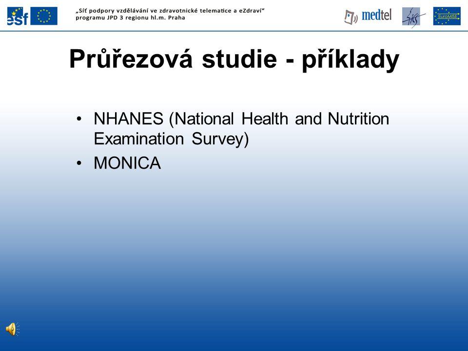 NHANES (National Health and Nutrition Examination Survey) MONICA Průřezová studie - příklady