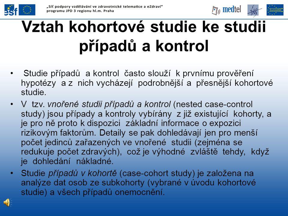 Studie případů a kontrol často slouží k prvnímu prověření hypotézy a z nich vycházejí podrobnější a přesnější kohortové studie. V tzv. vnořené studii