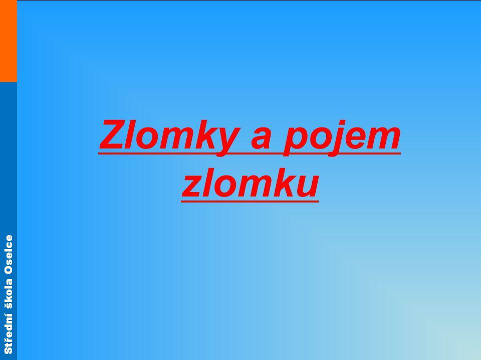 Střední škola Oselce Zlomky a pojem zlomku