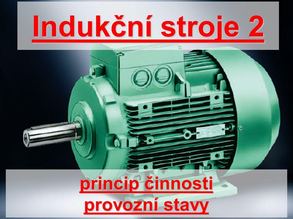 princip činnosti provozní stavy Indukční stroje 2