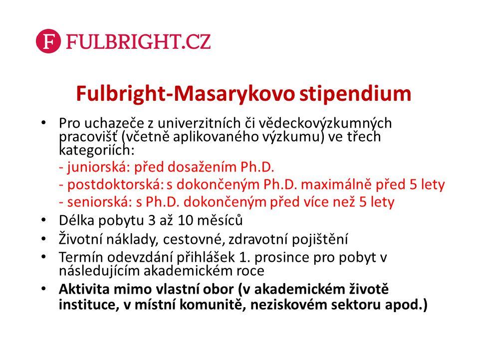 Fulbright-Masarykovo stipendium Pro uchazeče z univerzitních či vědeckovýzkumných pracovišť (včetně aplikovaného výzkumu) ve třech kategoriích: - juni