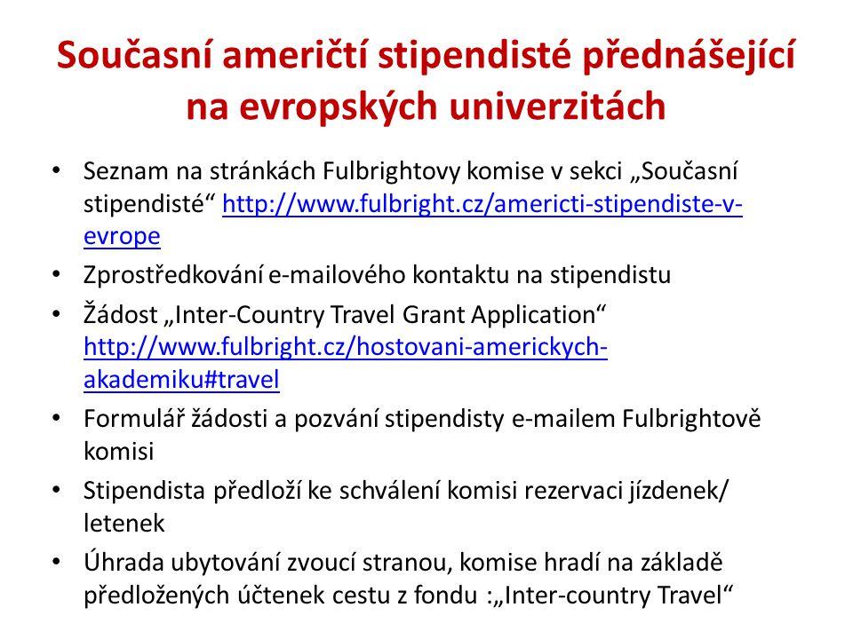 """Současní američtí stipendisté přednášející na evropských univerzitách Seznam na stránkách Fulbrightovy komise v sekci """"Současní stipendisté"""" http://ww"""