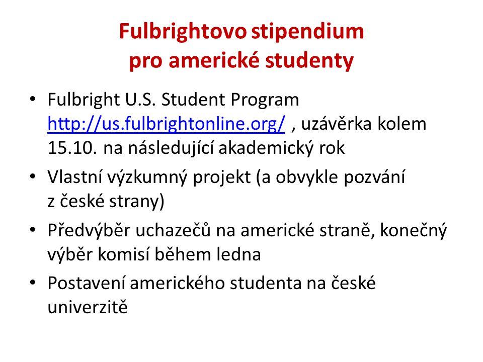 Fulbrightovo stipendium pro americké studenty Fulbright U.S. Student Program http://us.fulbrightonline.org/, uzávěrka kolem 15.10. na následující akad