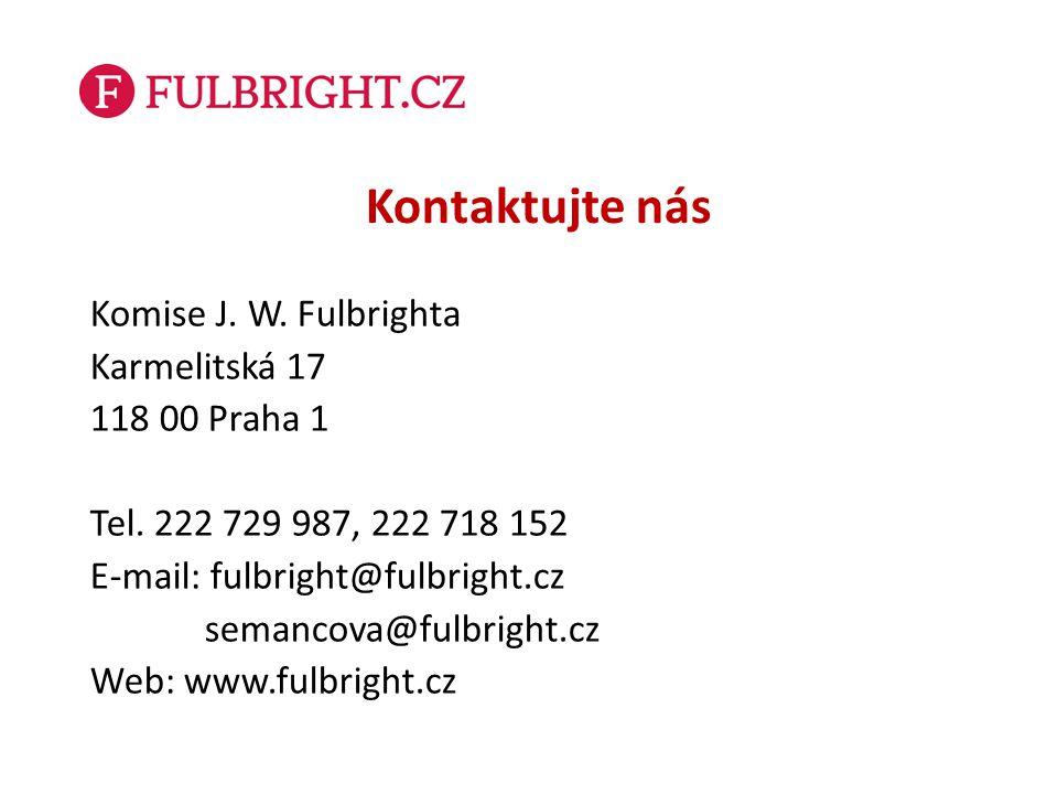 Kontaktujte nás Komise J. W. Fulbrighta Karmelitská 17 118 00 Praha 1 Tel. 222 729 987, 222 718 152 E-mail: fulbright@fulbright.cz semancova@fulbright