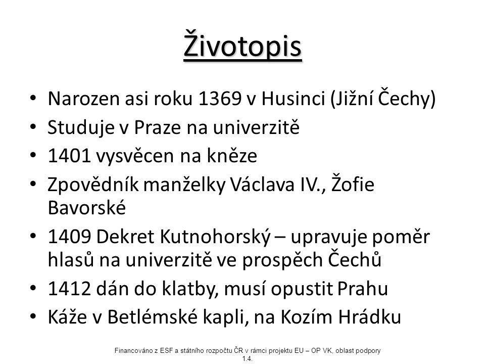 Životopis Narozen asi roku 1369 v Husinci (Jižní Čechy) Studuje v Praze na univerzitě 1401 vysvěcen na kněze Zpovědník manželky Václava IV., Žofie Bav