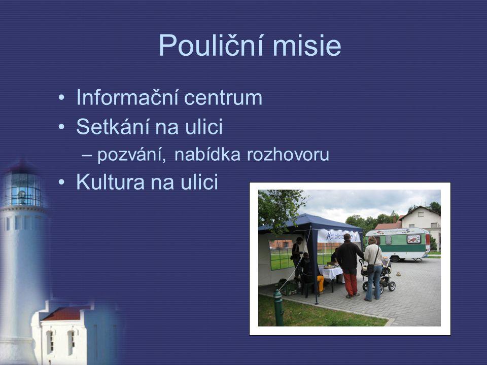 Pouliční misie Informační centrum Setkání na ulici –pozvání, nabídka rozhovoru Kultura na ulici