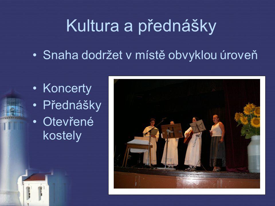 Kultura a přednášky Snaha dodržet v místě obvyklou úroveň Koncerty Přednášky Otevřené kostely