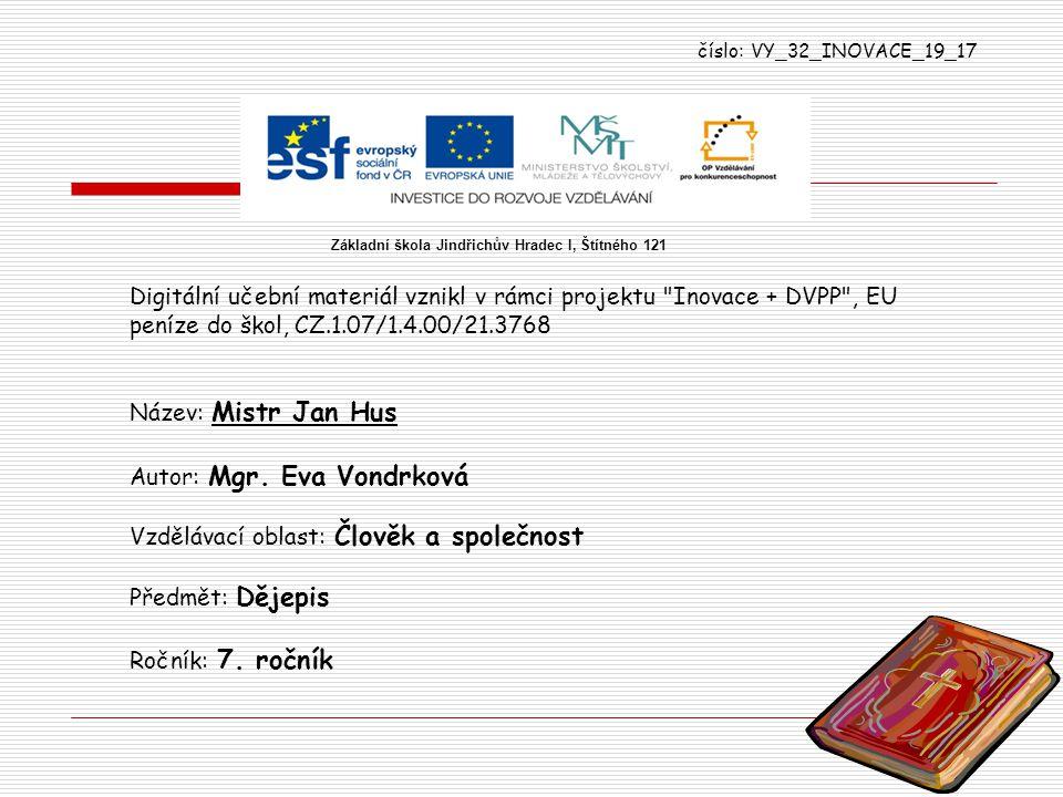 číslo: VY_32_INOVACE_19_17 Digitální učební materiál vznikl v rámci projektu