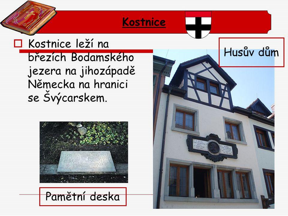  Kostnice leží na březích Bodamského jezera na jihozápadě Německa na hranici se Švýcarskem. Kostnice Husův dům Pamětní deska
