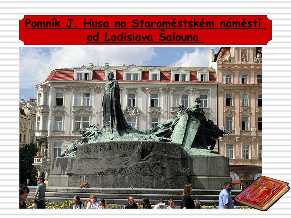 Pomník J. Husa na Staroměstském náměstí od Ladislava Šalouna