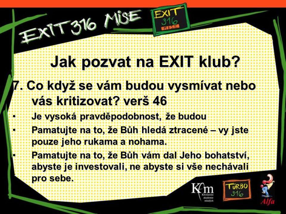 Jak pozvat na EXIT klub. 7. Co když se vám budou vysmívat nebo vás kritizovat.