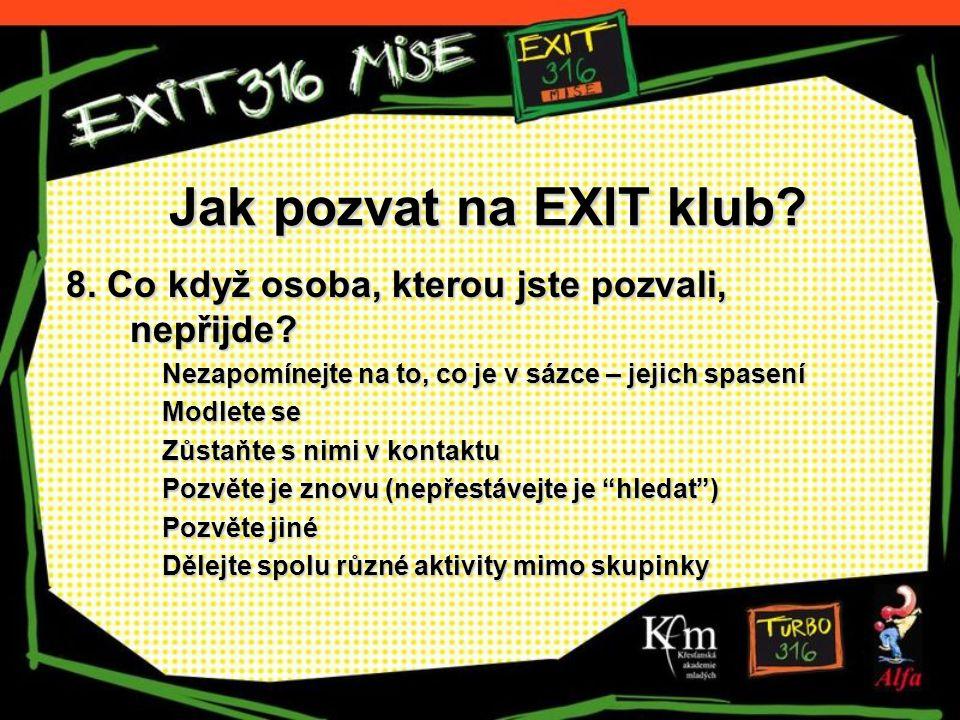 Jak pozvat na EXIT klub. 8. Co když osoba, kterou jste pozvali, nepřijde.